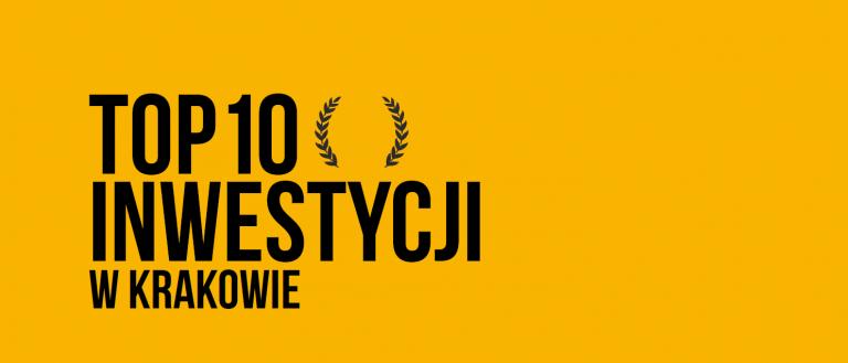 10 najlepszych inwestycji deweloperskich w Krakowie