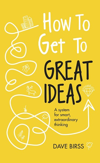 Dave Birss How to get to great ideas?