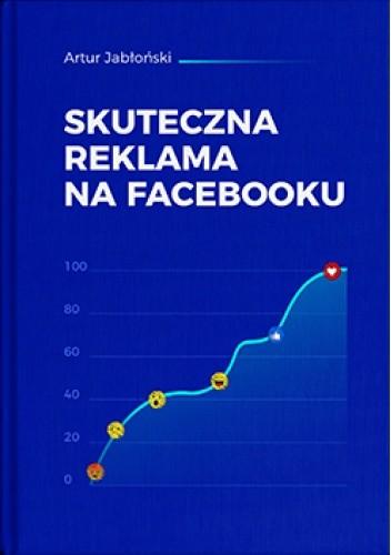 Skuteczna reklama na Facebooku Artur Jabłoński